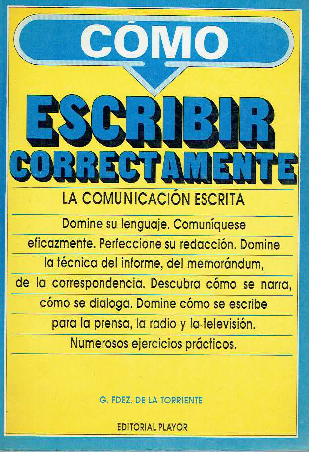 C�mo escribir correctamente La comunicaci�n escrita - Gast�n Fern�ndez de la Torriente