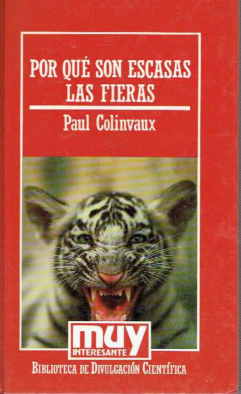 Por qu� son escasas las fieras Una introducci�n a la Ecolog�a - Paul Colinvaux