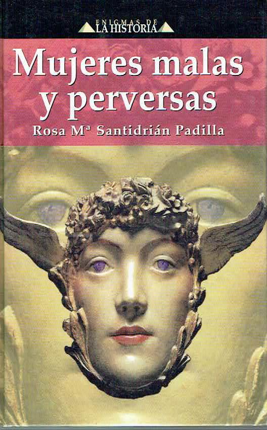 Mujeres malas y perversas - Rosa Mar�a Santidri�n Padilla