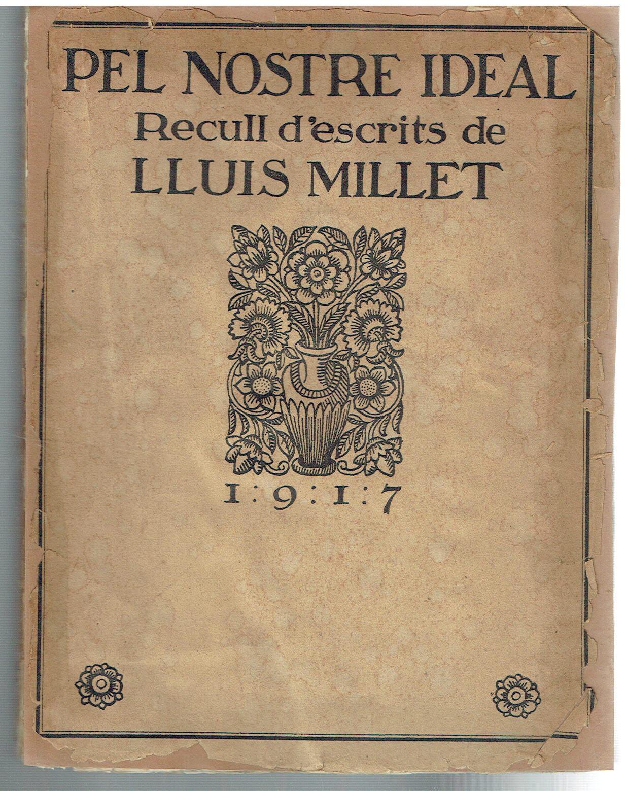 Pel nostre ideal Recull d'escrits - Llu�s Millet