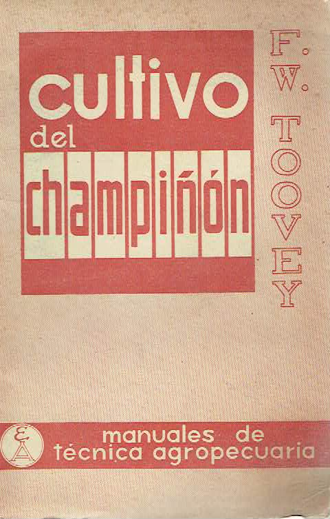 Cultivo del champi��n - F. W. Toovey