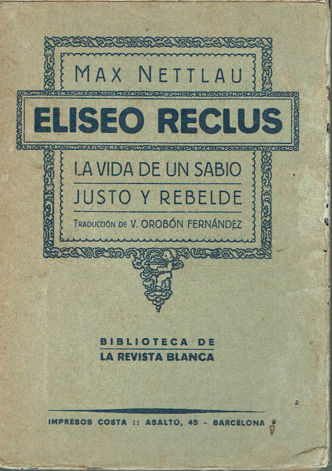 Eliseo Reclus La vida de un sabio, justo y rebelde - Max Nettlau