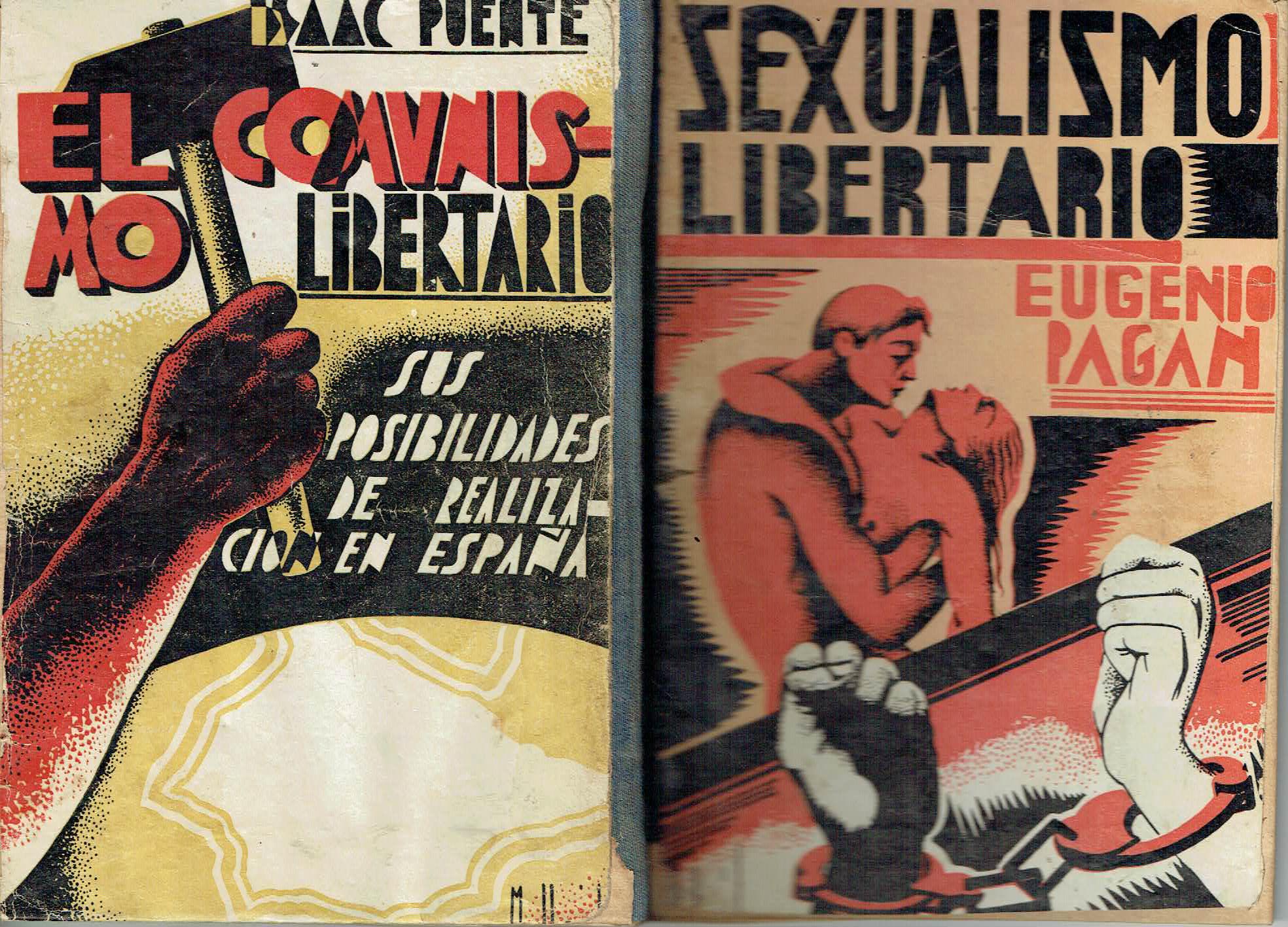 Sexualismo libertario / El comunismo libertario (2 obras en 1 vol.) Amor libre / Sus posibilidades de realizaci�n en Espa�a - Eugenio Pagan / Isaac Puente