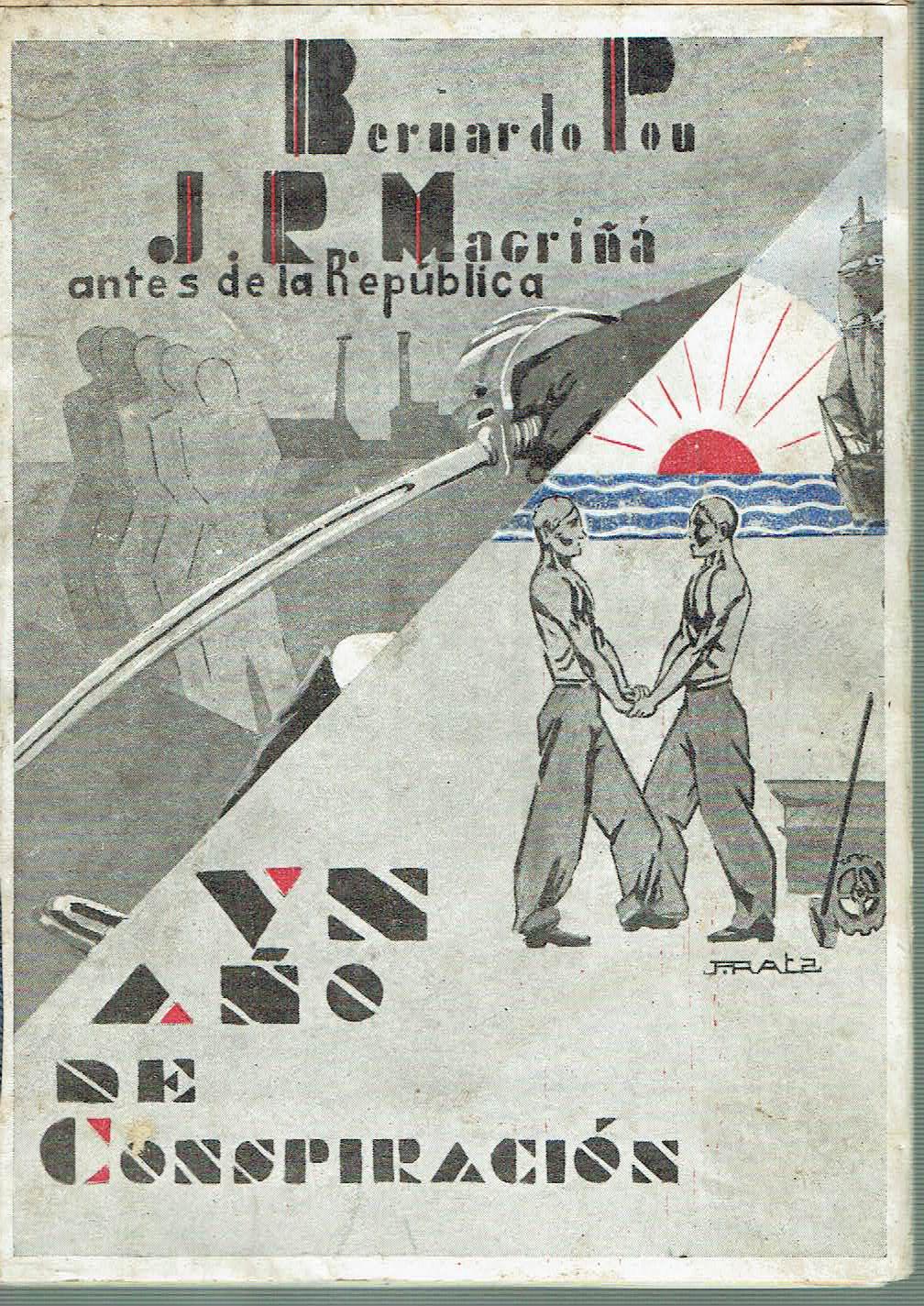 Un a�o de conspiraci�n Antes de la Rep�blica - B. Pou y J. R. Magri�a